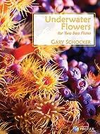 Underwater Flowers by Gary Schocker