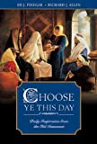 Pinegar, Ed J.: Choose Ye This Day: Daily Inspiration from the Old Testament