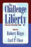 Pasour, E.C.: The Challenge of Liberty: Classical Liberalism Today