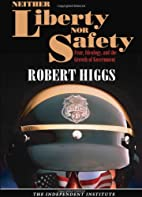 Neither Liberty nor Safety: Fear, Ideology,…