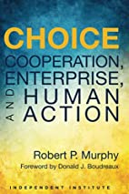 Choice: Cooperation, Enterprise, and Human…