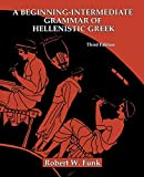Robert W. Funk: A Beginning-Intermediate Grammar of Hellenistic Greek
