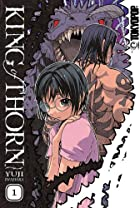 King of Thorn, Volume 1 by Yuji Iwahara