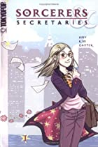 Sorcerers & Secretaries, Volume 1 by Amy Kim…