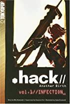 .hack//Another Birth, Volume 1: Infection by…