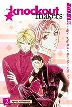 Knockout Makers, Vol. 2 by Kyoko Hashimoto
