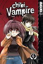 Chibi Vampire, Volume 6 by Yuna Kagesaki