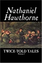 Twice-Told Tales, Volume I by Nathaniel…