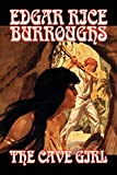 Burroughs, Edgar Rice: The Cave Girl: Library Edition
