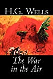 Wells, H. G.: The War in the Air