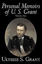 The Personal Memoirs of U. S. Grant, Volume…