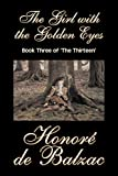 De Balzac, Honore: The Girl With the Golden Eyes: Book 3 the Thirteen