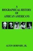 A biographical history of African Americans…