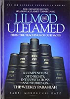 Lilmod Ulelamed: From the Teachings of Our…