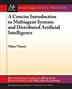 A Concise Introduction to Multiagent Systems…