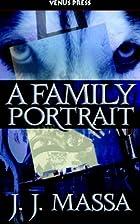 A Family Portrait by J.J. Massa
