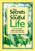The Secrets to a Soulful Life by Patricia…