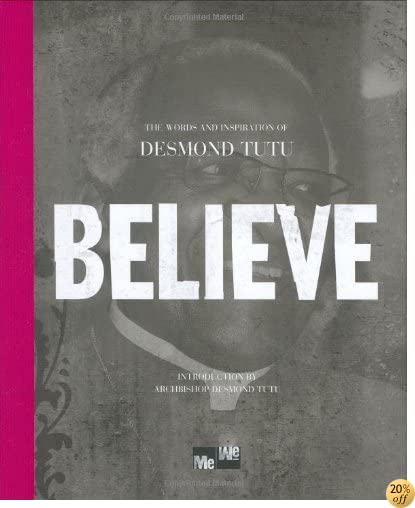TBELIEVE: The Words and Inspiration of Desmond Tutu (Me-we)