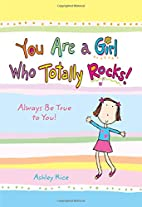 You are a girl who totally rocks! : always…