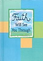 Faith Will See you Through by A Blue…