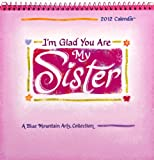 Fargo, Donna: I'm Glad You Are My Sister Calendar (Blue Mountain Arts Collection (Calendars))