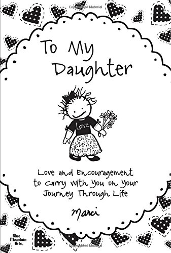 to-my-daughter-love-and-encouragement-to-carry-with-you-on-your-journey-through-life