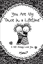 You Are My Once in a Lifetime: I Will Always…