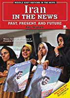 Iran in the News: Past, Present, And Future…
