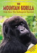 The Mountain Gorilla: Help Save This…
