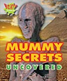 Knapp, Ron: Mummy Secrets Uncovered (Bizarre Science)