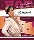 Schuman, Michael A.: Rihanna: Music Megastar (Hot Celebrity Biographies)