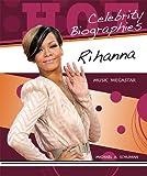 Schuman, Michael A.: Rihanna: Music Megastar (Hot Celebrity Biographies)