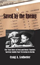 Saved by the Enemy by Craig A. Ledbetter