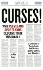 Curses! Why Cleveland Sports Fans Deserve to…