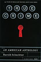 True Crime: An American Anthology by Harold…
