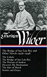 Thornton Wilder: Thornton Wilder:The Bridge of San Luis Rey and Other Novels 1926-1948 (Library of America No. 194)