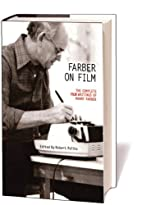 Farber on Film: The Complete Film Writings…