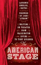 The American Stage: Writing on Theater from…