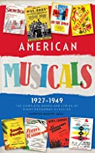 American Musicals 1927-1949: the Complete…