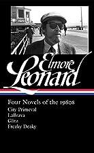 Elmore Leonard: Four Novels of the 1980s:…