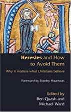 Heresies and How to Avoid Them: Why It…