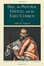 Paul, the Pastoral Epistles, and the Early…