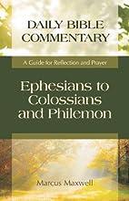 Ephesians to Colossians and Philemon: A…