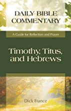 Timothy, Titus, and Hebrews: A Guide for…