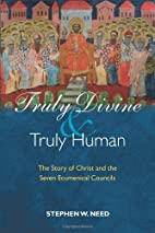 Truly Divine and Truly Human: The Story of…