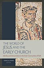 The World of Jesus and the Early Church:…