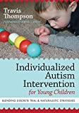 Thompson Ph.D., Travis: Individualized Autism Intervention for Young Children: Blending Discrete Trial and Naturalistic Strategies
