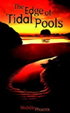 The Edge of Tidal Pools by Michele Phoenix