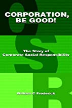 Corporation Be Good! The Story of Corporate…