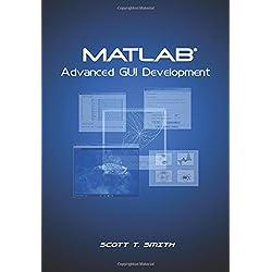 MATLAB Advanced GUI Development by Scott T  Smith | LibraryThing